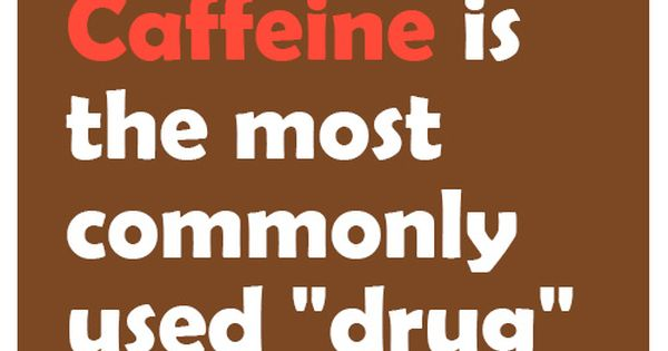 caffeine the most popular drug in the Overview information caffeine is a chemical found in coffee, tea, cola, guarana, mate, and other products caffeine is most commonly used to improve mental alertness, but it has many other uses.
