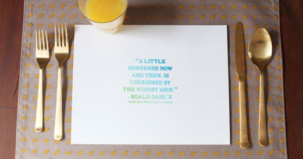 "Printable quotes as adorable table settings | Oh Joy | ""If you"