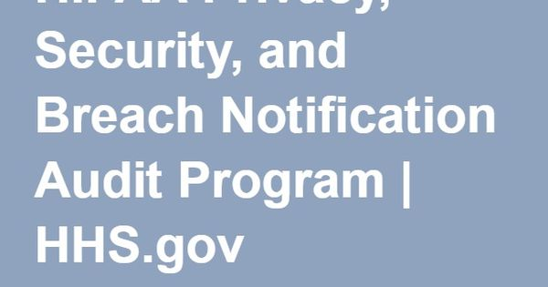 Hipaa Privacy Security And Breach Notification Audit Program