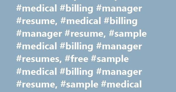 Medical Billing Manager Resume Sample #sample #medical #billing - Medical Biller Resume