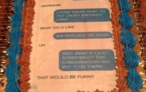 This convo-cake: | The 27 Most Brilliant Things That Have Ever Happened - more funny stuff here: http://hotfunnystuff.com