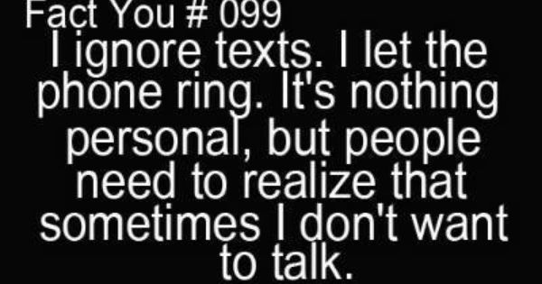 I Ignore Texts, I Let The Phone Ring. It's Nothing