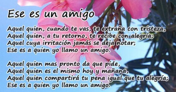 Frases De Amor Y Amistad: Ese Es Un Amigo, Poema Para Un Amigo Sincero. Extracto De