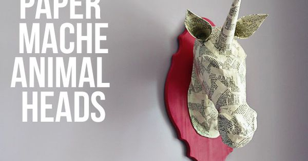 Paper mache animal heads tutorial. Cool idea!