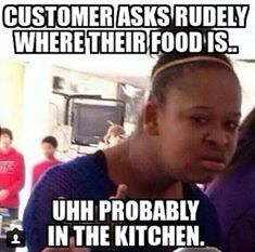Lol With Images Server Humor Server Life Humor Waitress Humor