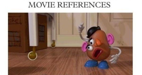 Especially my Disney movie references...