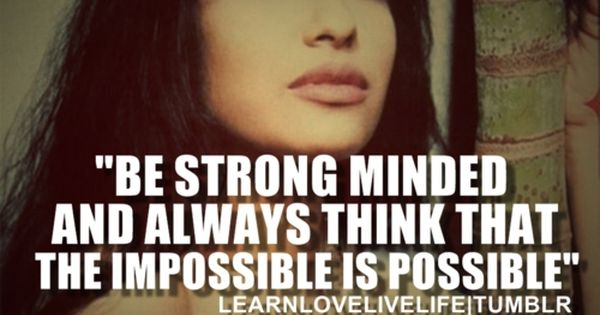 """Be strong minded and always think that the impossible is possible"" -Selena"