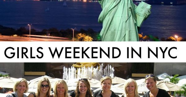 girls weekend getaway in nyc new york girls and in new york