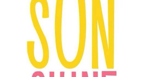 Hello Sunshine! Keep shining for the weekend! | fonts ...