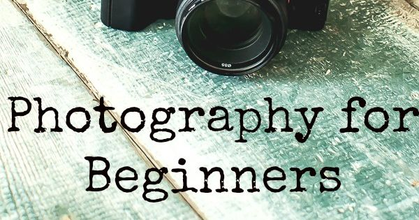 Photography for Beginners: A series of posts to help you take better