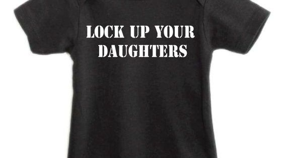 Infant Boy Clothing Lock Up Your Daughters As Seen On