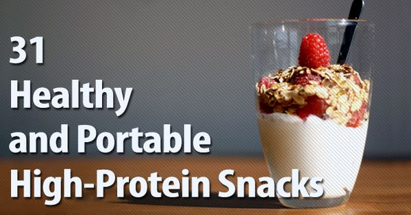 31 healthy and portable high protein snacks healthy snack snack fruit