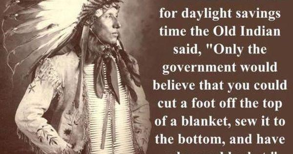 Daylight Savings Time Logic American Indian Quotes Daylight Savings Time Native American Quotes
