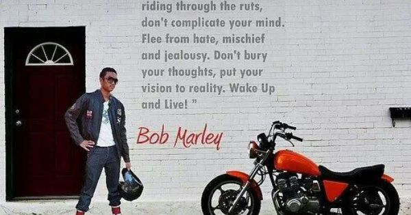 Bob Marley Motorcycles Biker Quotes Native American Wisdom Quotes Wisdom Quotes Images