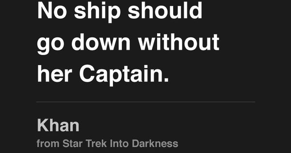 """""""No Ship Should Go Down Without Her Captain."""""""