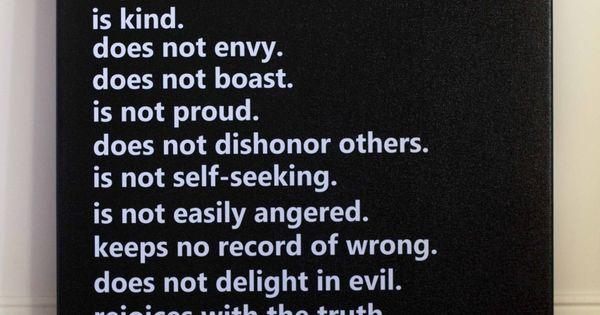 1 Corinthians 13:4-7. Always remember this.