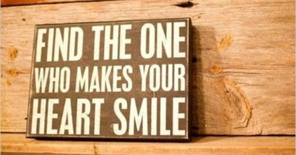 Find the one who makes your heart smile love love quotes quotes