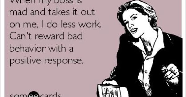 Bad Boss Lol Funny Quotes And Goofiness Pinterest