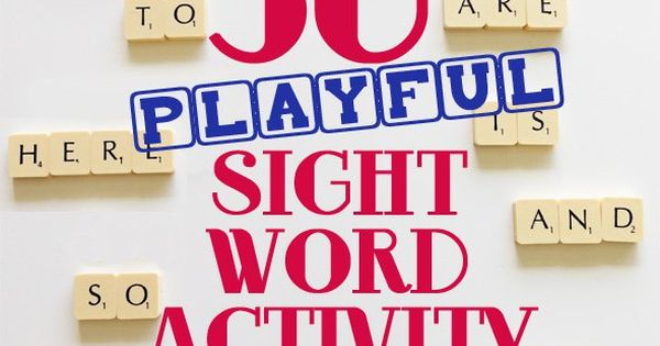 50 playful activity ideas for engaging beginning readers with high frequency sight