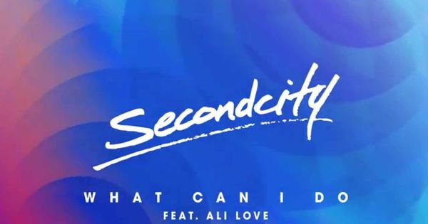Secondcity Feat Ali Love What Can I Do What Can I Do Youtube Love