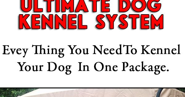 The Ultimate Dog Kennel System is the top pf the line kenneling