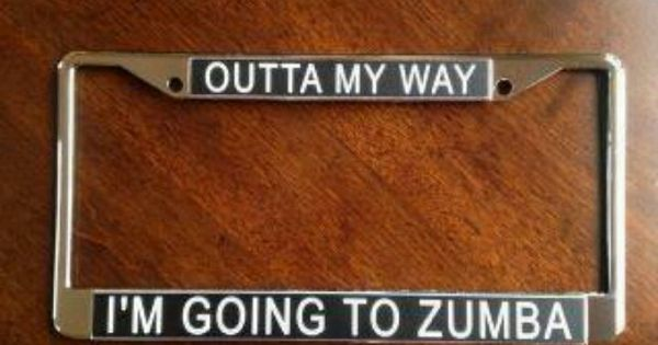 Zumba License Plate Holder Frame Zumba Addiction