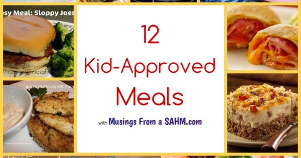 12 Kid Approved Meals
