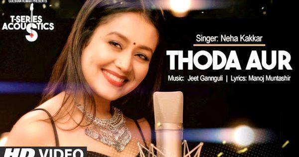 Thodaaur Nehakakkar Romantic Songs Video Neha Kakkar Latest Video Songs