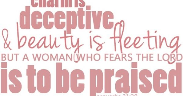 Proverbs 31:30   Proverbs 31   Pinterest   Proverbs and ...