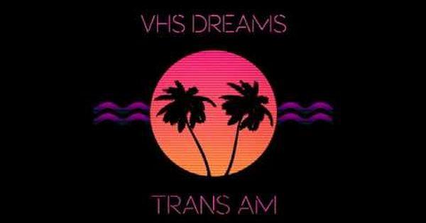 Vhs Dreams Trans Am Full Album Synthwave