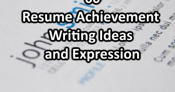 60 Big Achievement Ideas and Expressions To Boost Your Resume - resume writing workshop