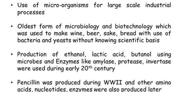 Industrial Biotechnology Use of micro-organisms for large scale ...