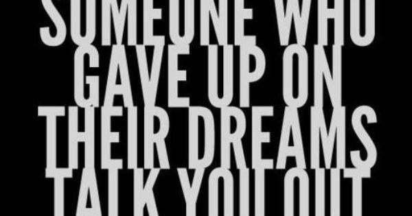 Dream Big! Never survive life! Live it.