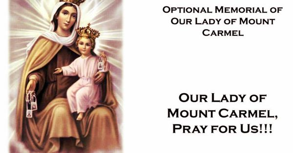 Feast Of Our Lady Of Mount Carmel Quotes: Today Is The Optional Memorial Of Our Lady Of Mount Carmel