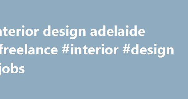 Interior Design Adelaide Freelance Jobs Remmont