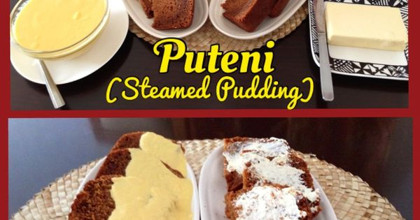 Puteni/Puligi (Steamed Pudding) You can serve the puteni with some ...