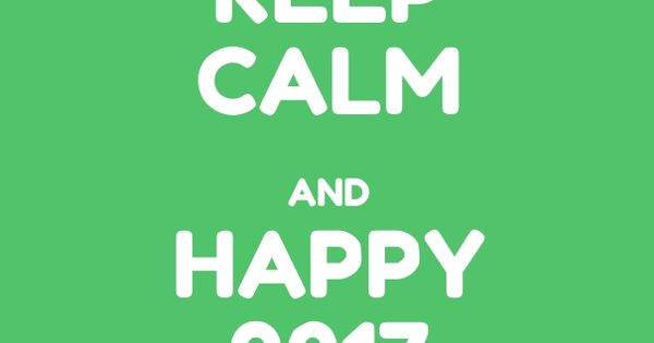 keep calm and happy new year 2017  Happy New Year 2018 Wishes Quotes Poems P...