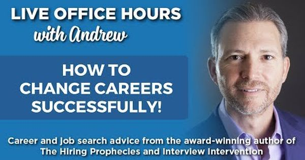 How To Change Careers Successfully Live Office Hours Andrew Lacivita Resume Tips Career Change Resume