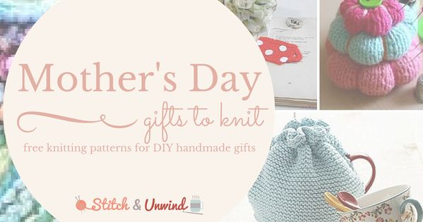 Knitting Gifts For Mum : Fast easy knit diy mother s day gifts you can make in a