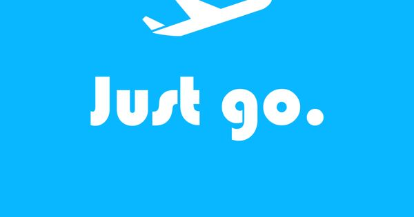 "Travel Quote - ""Just go""."