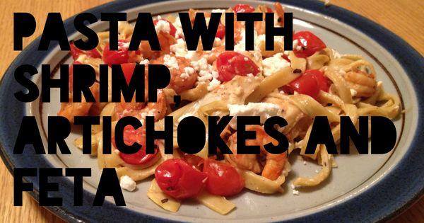 Pasta with shrimp, Artichokes and Feta on Pinterest