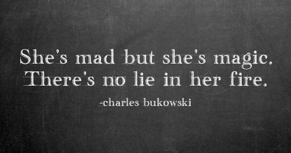 "Inspiration: Love this quote. ""She's mad but She's magic. There's no lie"