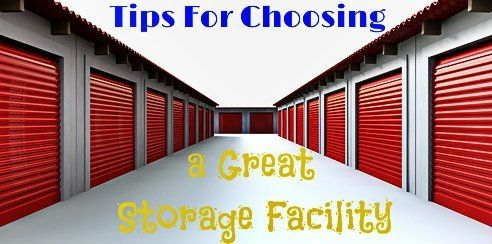 Tips For Choosing A Storage Facility Self Storage Storage Facility Self Storage Units