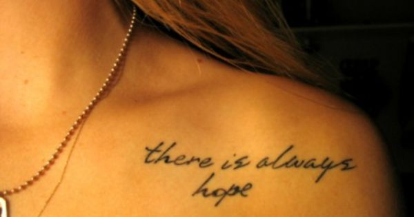 there is always hope....I would never have as a tattoo but sure