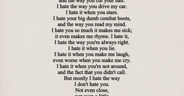 10 Things I Hate About You Poem: 10 Things I Hate About You Poem. I Will Always Associate