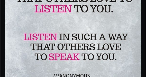 speak. listen. relationships. quotes. wisdom. advice. life lessons.