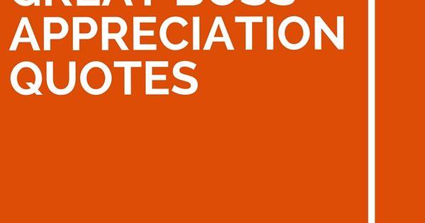 25 Great Boss Appreciation Quotes Appreciation Quotes