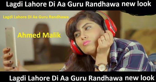 Lagdi Lahore Di Aa Guru Randhawa New Punjabi Video Song Songs News Songs Singer