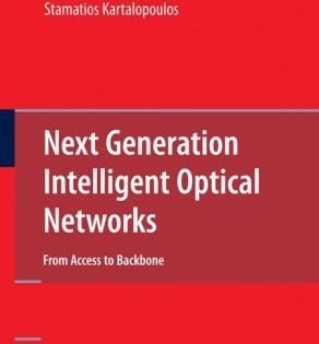 Next Generation Intelligent Optical Networks From Access To Backbone Stamatios V Kartalopoulos 2008 Networking Generation Fibre Optics
