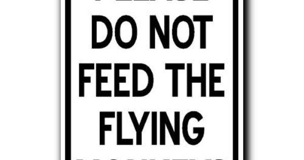 PLEASE DO NOT FEED THE FLYING MONKEYS Sign 1